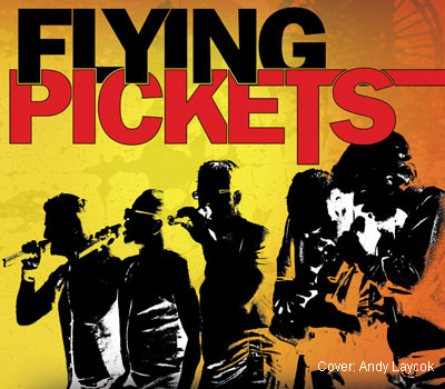 Flying Pickets*